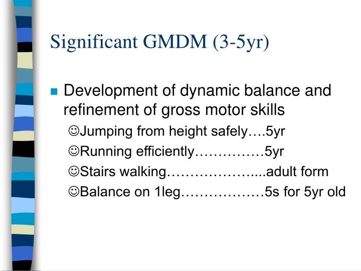 Significant GMDM (3-5yr)