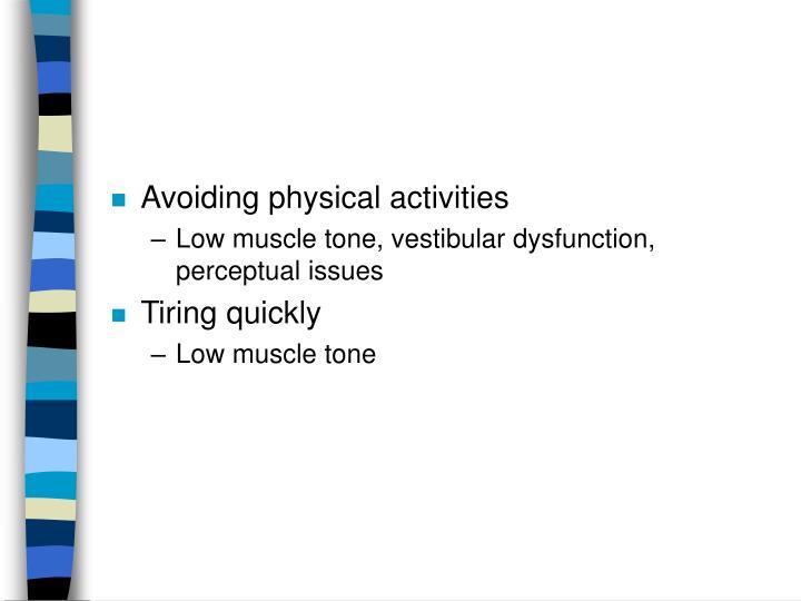 Avoiding physical activities