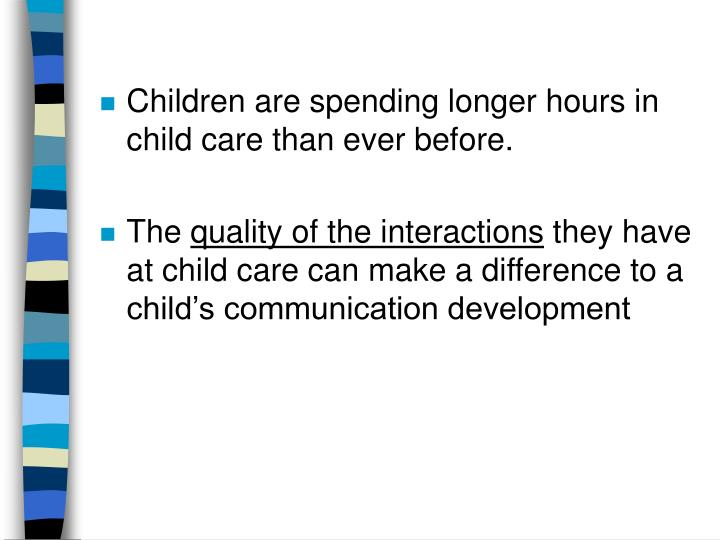 Children are spending longer hours in child care than ever before.