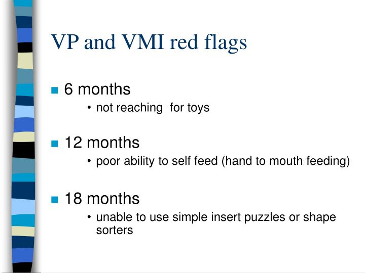 VP and VMI red flags