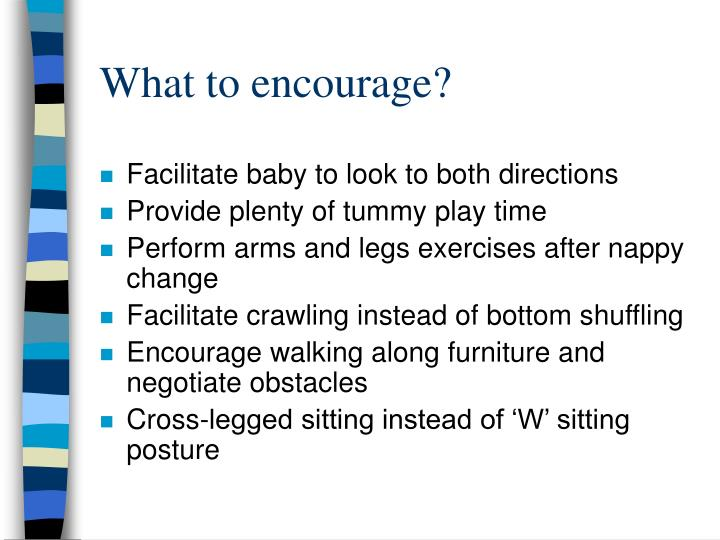 What to encourage?