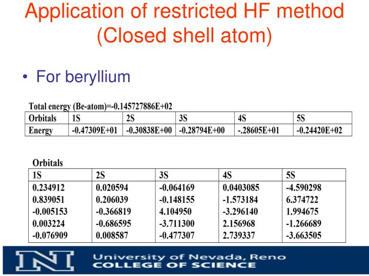 Application of restricted HF method