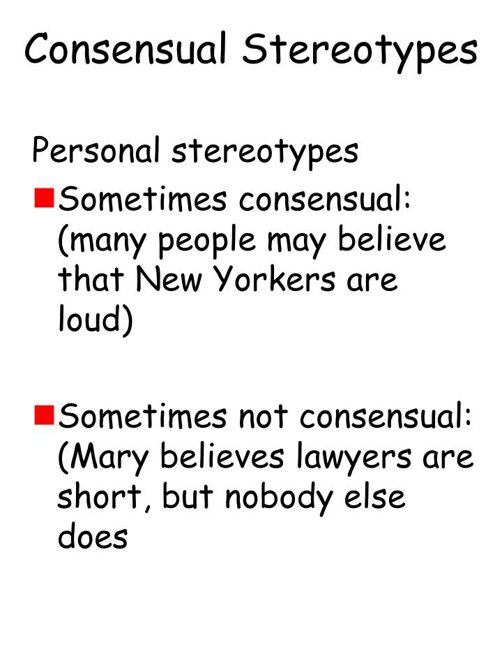 Consensual Stereotypes
