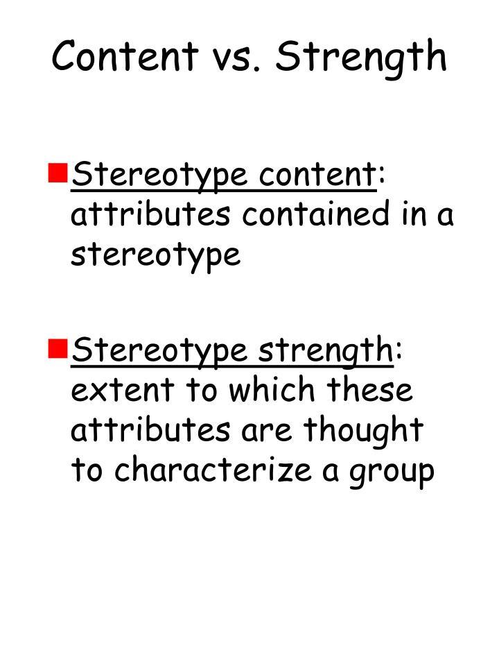 Content vs. Strength