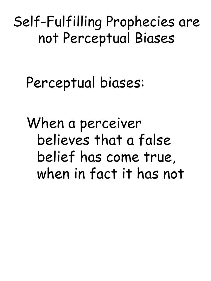 Self-Fulfilling Prophecies are not Perceptual Biases