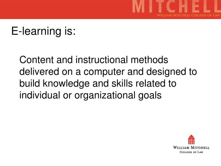 E-learning is: