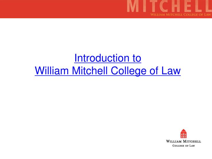 Introduction to william mitchell college of law