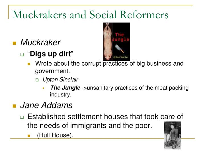 Muckrakers and Social Reformers