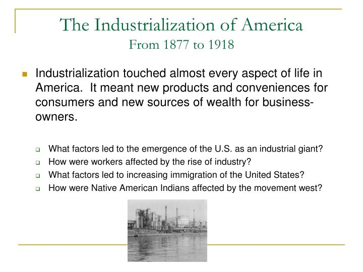 The industrialization of america from 1877 to 1918