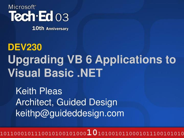 Dev230 upgrading vb 6 applications to visual basic net