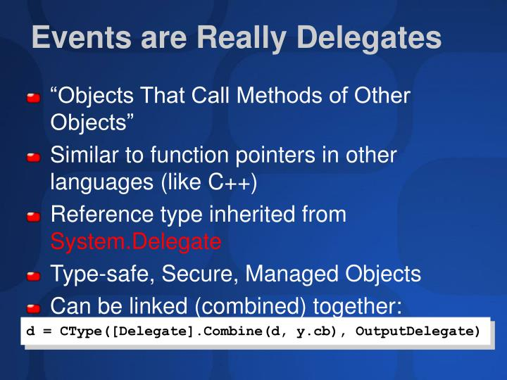 Events are Really Delegates