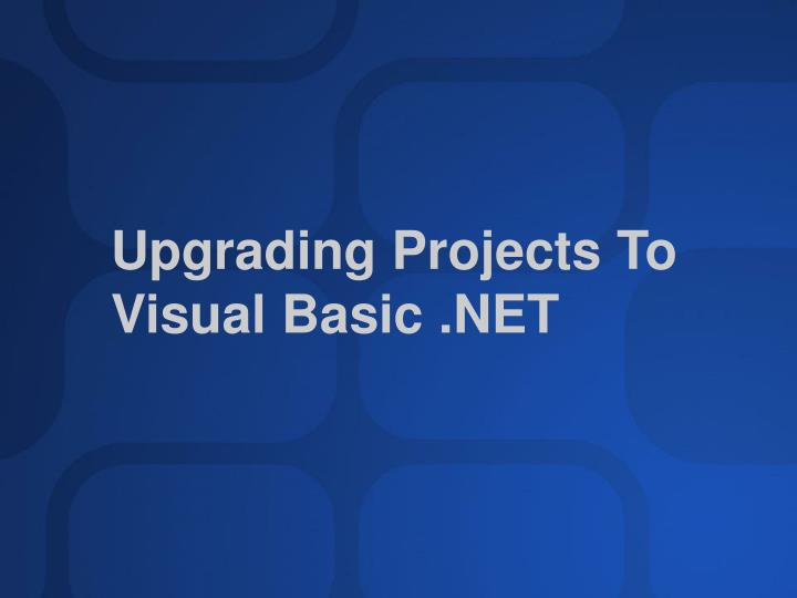 Upgrading Projects To Visual Basic .NET