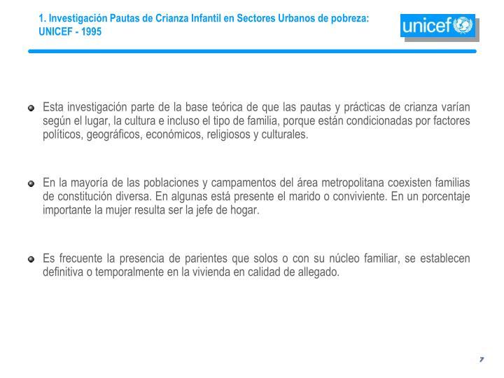 1. Investigación Pautas de Crianza Infantil en Sectores Urbanos de pobreza: UNICEF - 1995