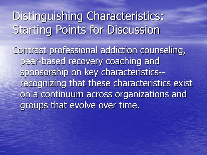 Distinguishing Characteristics: Starting Points for Discussion