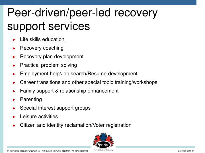 Peer-driven/peer-led recovery support services