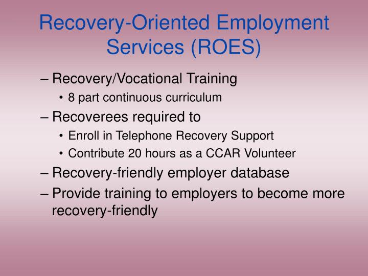 Recovery-Oriented Employment Services (ROES)