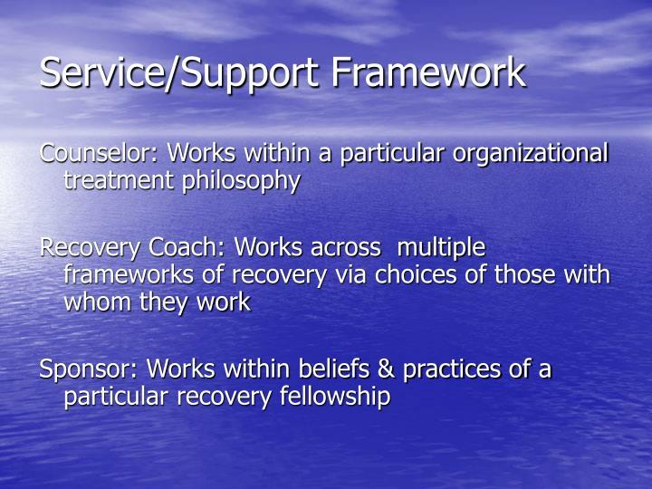 Service/Support Framework