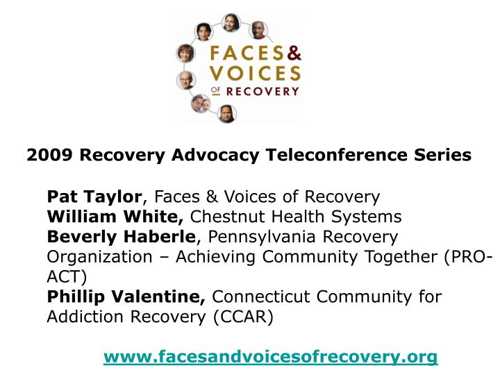 2009 Recovery Advocacy Teleconference Series