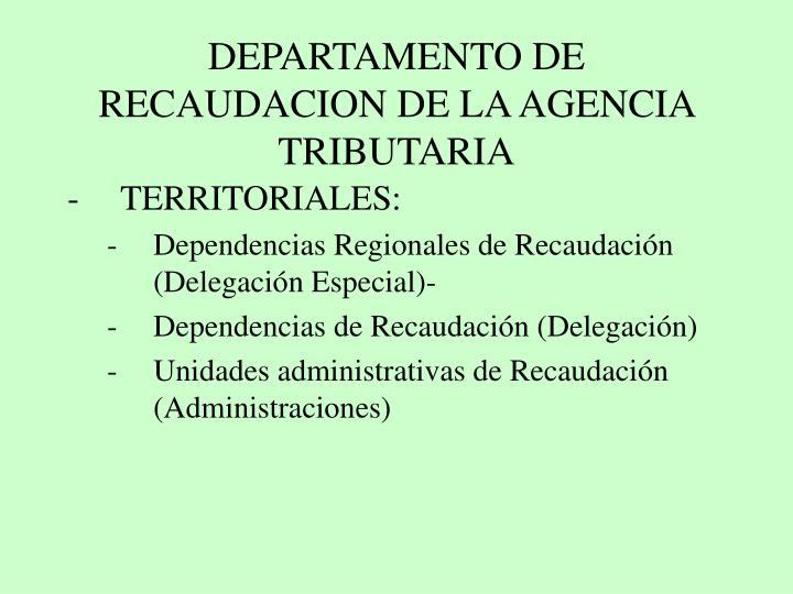 DEPARTAMENTO DE RECAUDACION DE LA AGENCIA TRIBUTARIA
