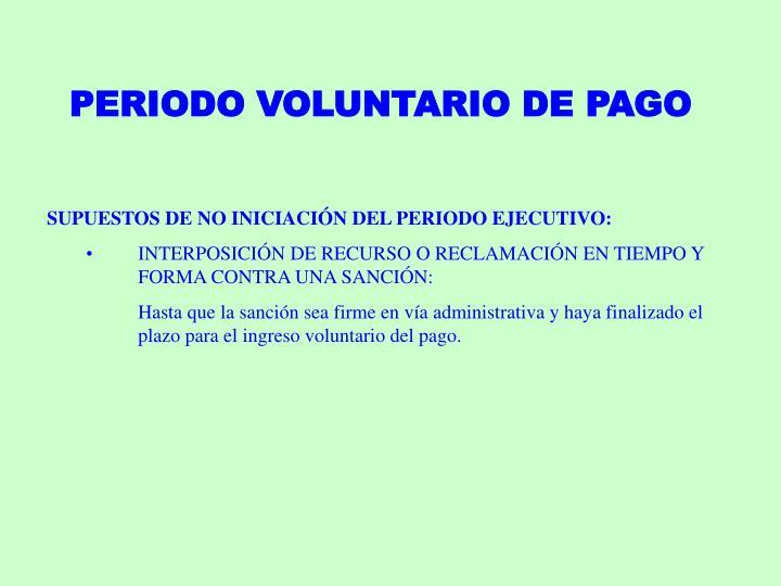 PERIODO VOLUNTARIO DE PAGO