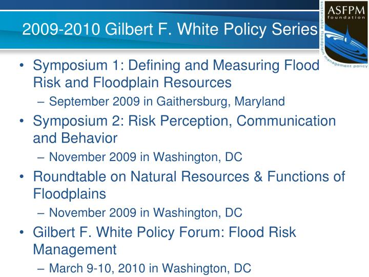 2009-2010 Gilbert F. White Policy Series