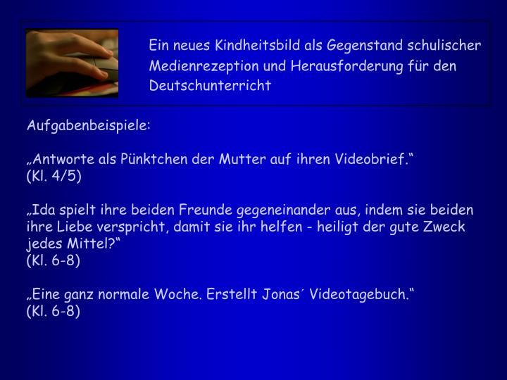 Ein neues Kindheitsbild als Gegenstand schulischer Medienrezeption und Herausforderung für den Deutschunterricht