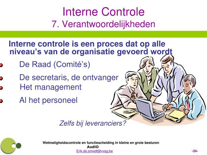 Interne controle is een proces dat op alle niveau's van de organisatie gevoerd wordt