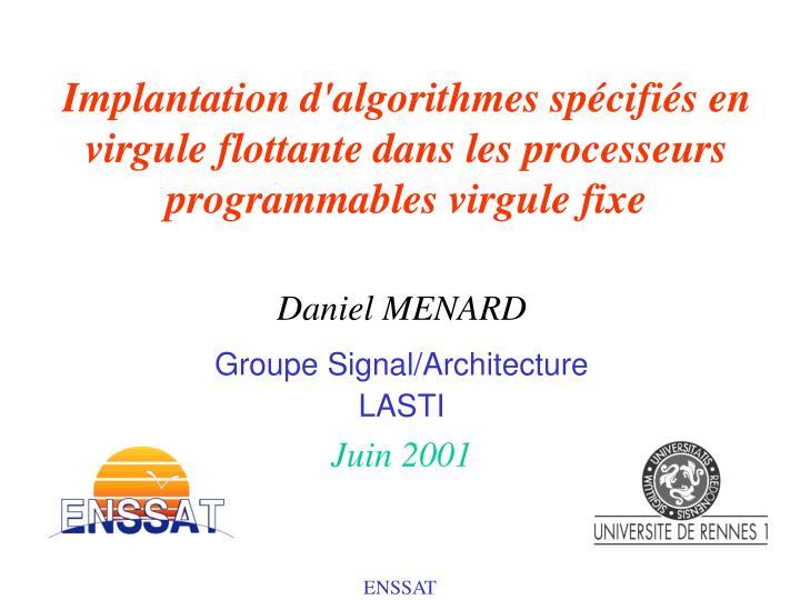 Implantation d'algorithmes spécifiés en virgule flottante dans les processeurs programmables virgule fixe