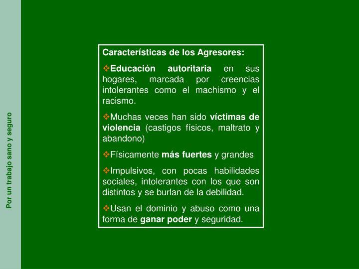Características de los Agresores: