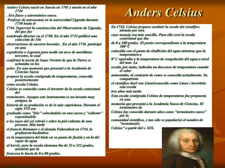 Anders Celsius nació en Suecia en 1701 y murió en el año 1744