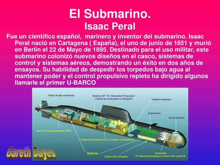 El Submarino.