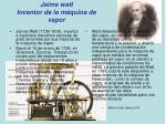 jaime watt inventor de la m quina de vapor