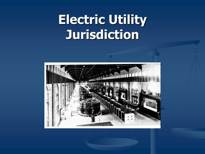 Electric utility jurisdiction