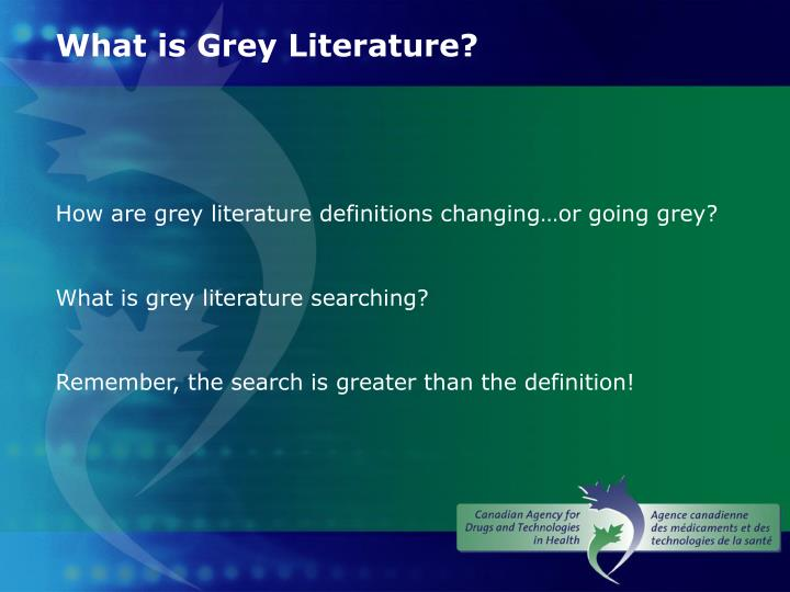 What is Grey Literature?