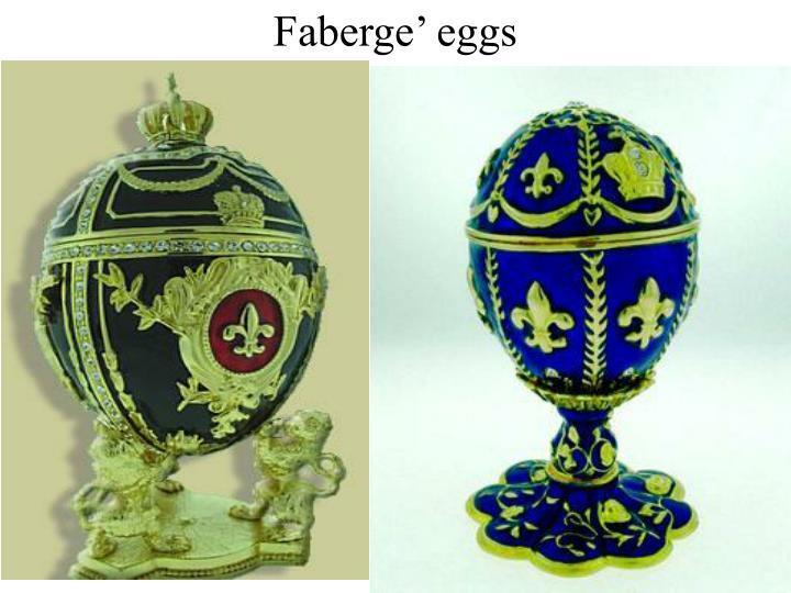 Faberge' eggs