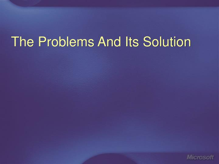 The problems and its solution