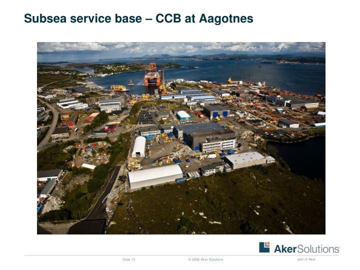 Subsea service base – CCB at Aagotnes