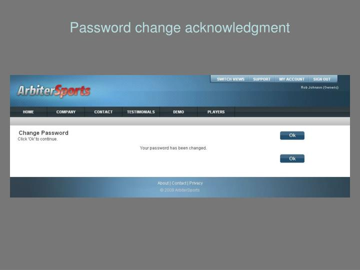 Password change acknowledgment