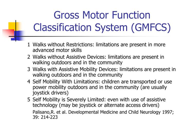 Gross Motor Function Classification System (GMFCS)