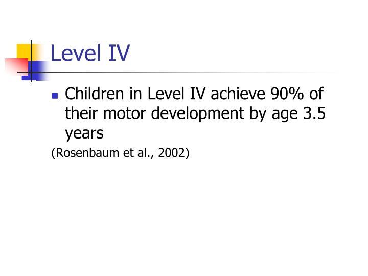 Level IV