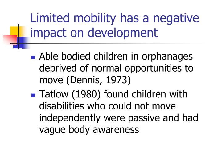 Limited mobility has a negative impact on development