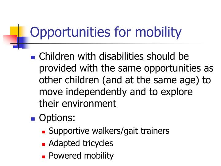 Opportunities for mobility