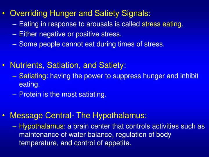Overriding Hunger and Satiety Signals: