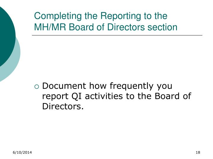 Completing the Reporting to the MH/MR Board of Directors section