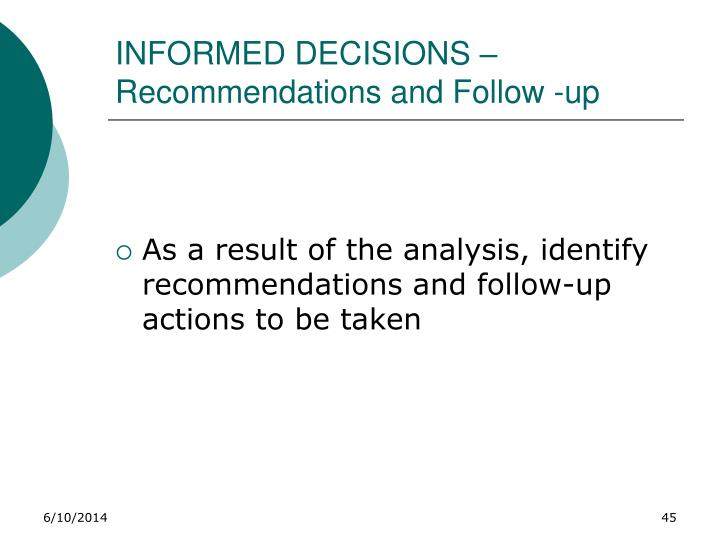 INFORMED DECISIONS – Recommendations and Follow -up