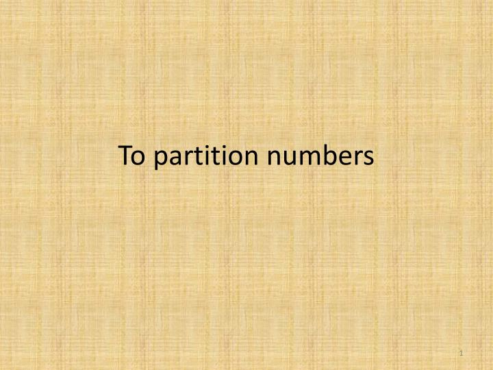 To partition numbers
