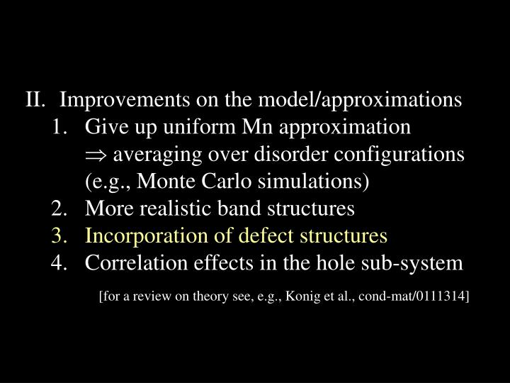 Improvements on the model/approximations
