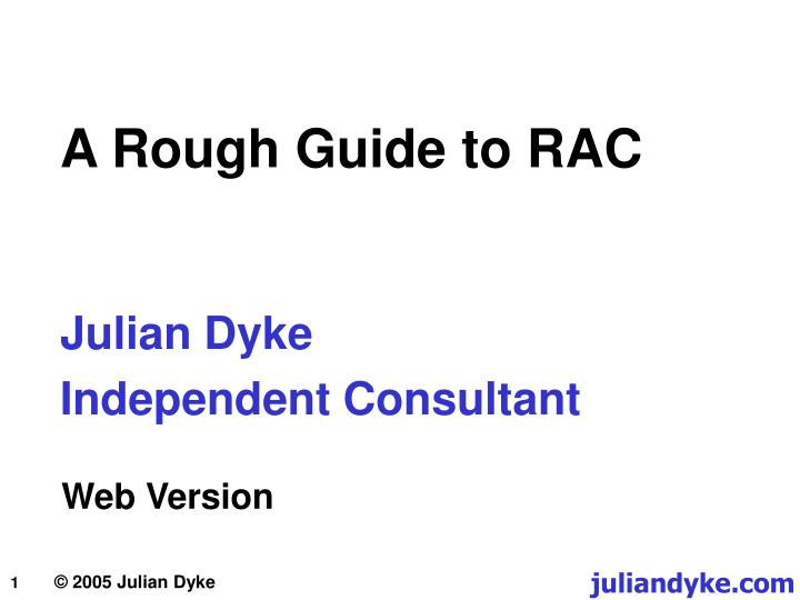 A rough guide to rac