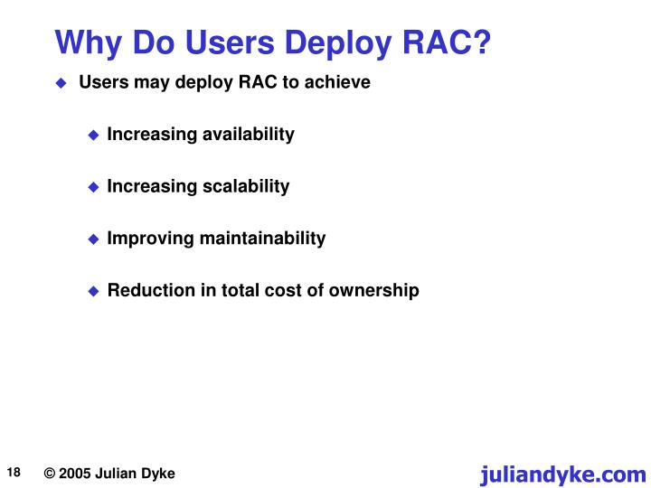 Why Do Users Deploy RAC?