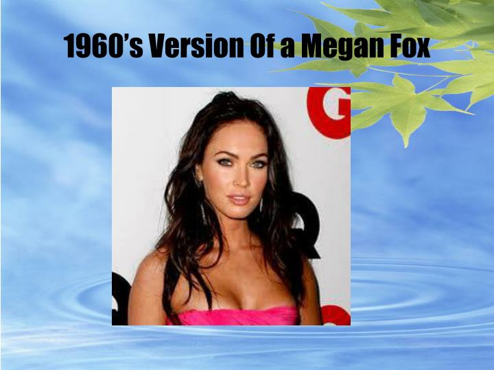 1960's Version Of a Megan Fox
